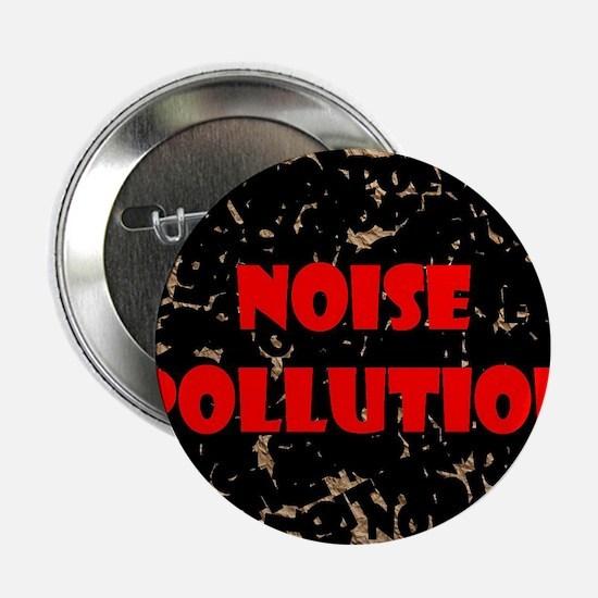 """""""Noise Pollution"""" Button"""