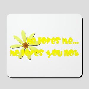 Loves Me, Loves You Not Mousepad