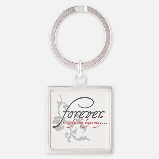 Forever is only the Beginning Square Keychain