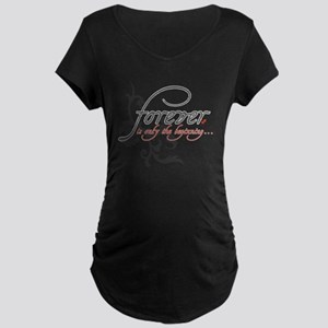 Forever is only the Beginni Maternity Dark T-Shirt