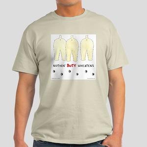 Nothin' Butt Wheatens Light T-Shirt
