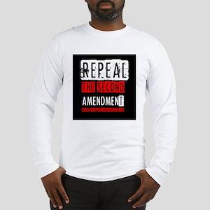 Repeal the Second Amendment Long Sleeve T-Shirt