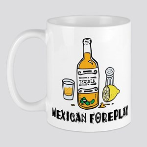 Mexican Foreplay Mug
