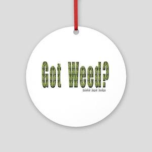 Got Weed? Ornament (Round)