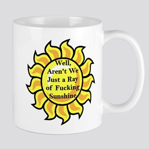 Well Aren't We Just A Ray Of Fucking Sunshine  Mug