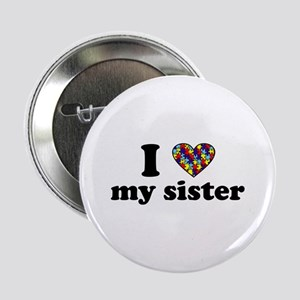 I love my Autistic Sister Button