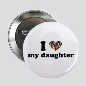 I love my Autistic Daughter Button
