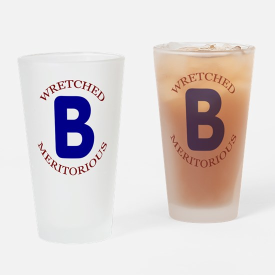 Wretched, Meritorious B Drinking Glass