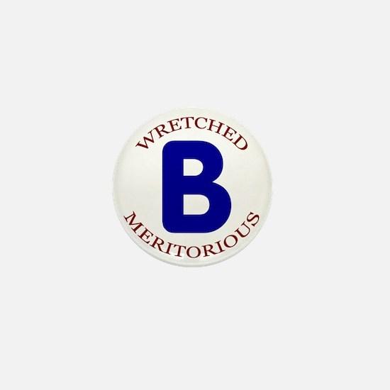 Wretched, Meritorious B Mini Button