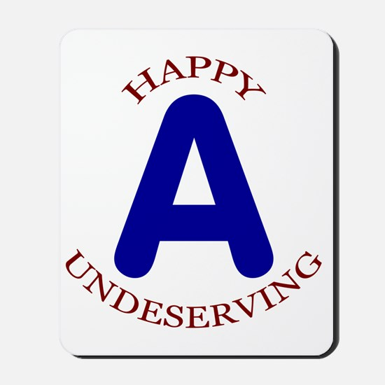 Happy, Undeserving A Mousepad