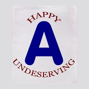 Happy, Undeserving A Throw Blanket