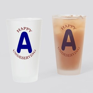 Happy, Undeserving A Drinking Glass
