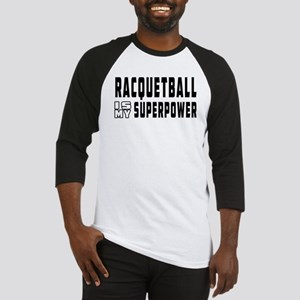 Racquetball Is My Superpower Baseball Jersey