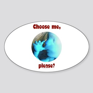 Choose me, please? Oval Sticker