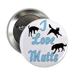 I Love Mutts Button