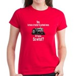 Yes, I Drove a Tractor Women's Dark T-Shirt