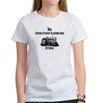 Yes, I Drove a Tractor to School Women's T-Shirt