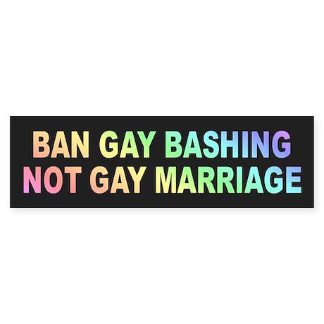 BAN GAY BASHING Bumper Sticker