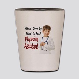 When I Grow Up I Want To Be A Physician Shot Glass