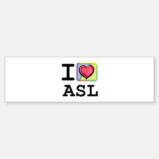 I Love ASL 1 Bumper Bumper Bumper Sticker