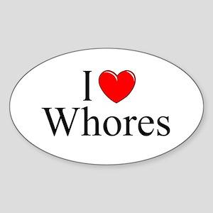 """I Love (Heart) Whores"" Oval Sticker"