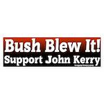 John Kerry Bush Blew It Bumper Sticker