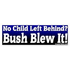 No Child Left Behind Blew It Bumpersticker