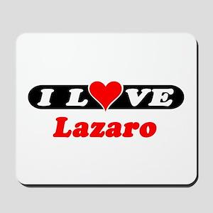 I Love Lazaro Mousepad