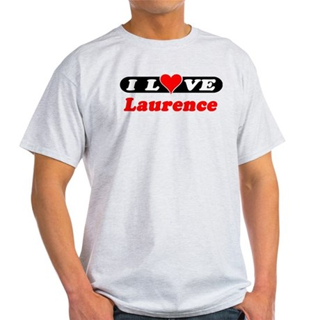 I Love Laurence Light T-Shirt