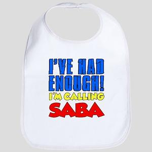 Had Enough Calling Saba Baby Bib