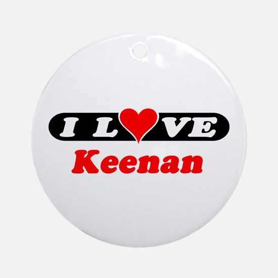 I Love Keenan Ornament (Round)