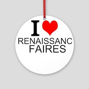 I Love Renaissance Faires Round Ornament