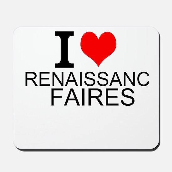 I Love Renaissance Faires Mousepad
