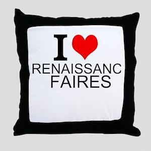I Love Renaissance Faires Throw Pillow