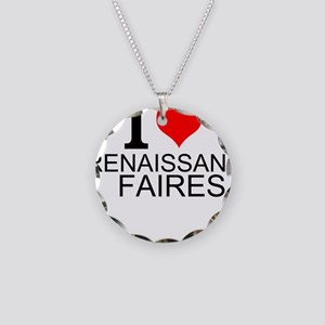 I Love Renaissance Faires Necklace