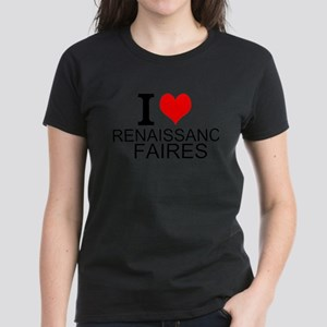I Love Renaissance Faires T-Shirt