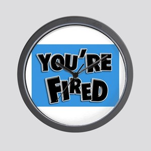 You're Fired Wall Clock