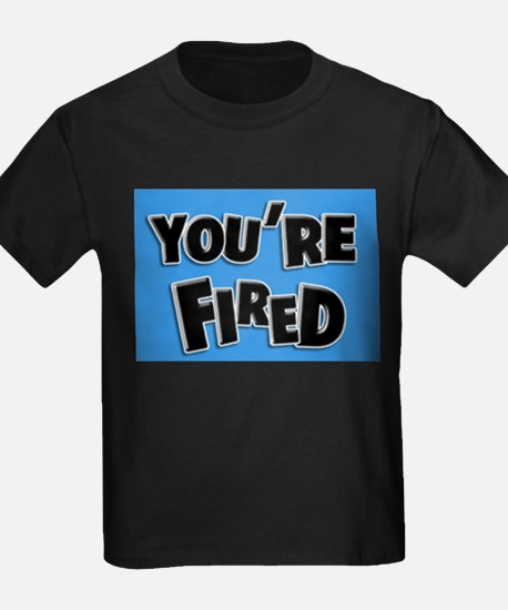 You're Fired T