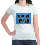 You're Fired Jr. Ringer T-Shirt