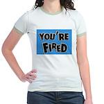 You're Fired Jr. Ringer T-Shirt