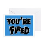 You're Fired Greeting Cards (Pk of 10)