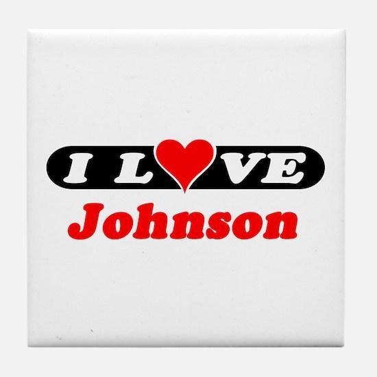 I Love Johnson Tile Coaster