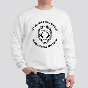 Firemen need Heroes Badge Sweatshirt