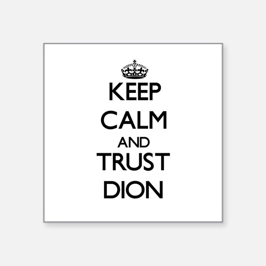 Keep Calm and TRUST Dion Sticker
