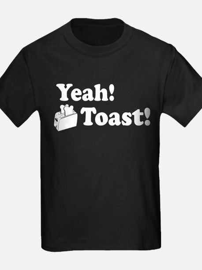 Yeah! Toast! T