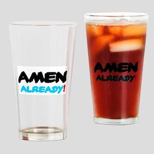 AMEN ALREADY! Drinking Glass