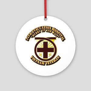 Army - 24th Evacuation Hospital Ornament (Round)