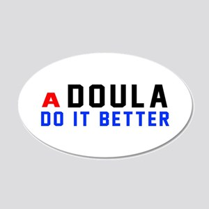 Doula Do It Better 20x12 Oval Wall Decal