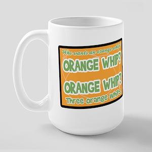 Orange Whip? Large Mug
