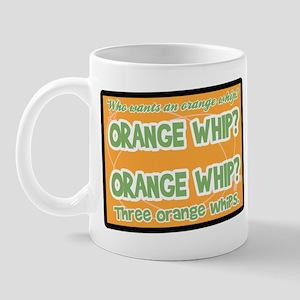Orange Whip? Mug